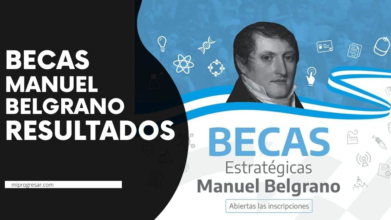 Resultados de la Beca Manuel Belgrano